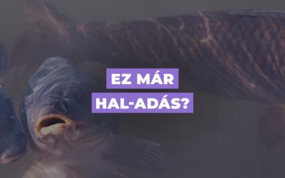 Ez már hal-adás?
