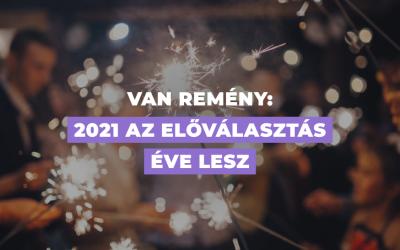 Van remény: 2021 az előválasztás éve lesz